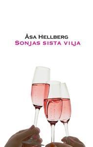 Sonjas sista vilja - Åsa Hellberg - Bok (9789170029936) | Adlibris Bokhandel - Alltid billigt, fraktfritt från 99 kr