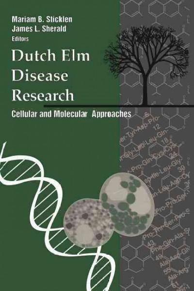 Dutch Elm Disease Research: Cellular and Molecular Approaches