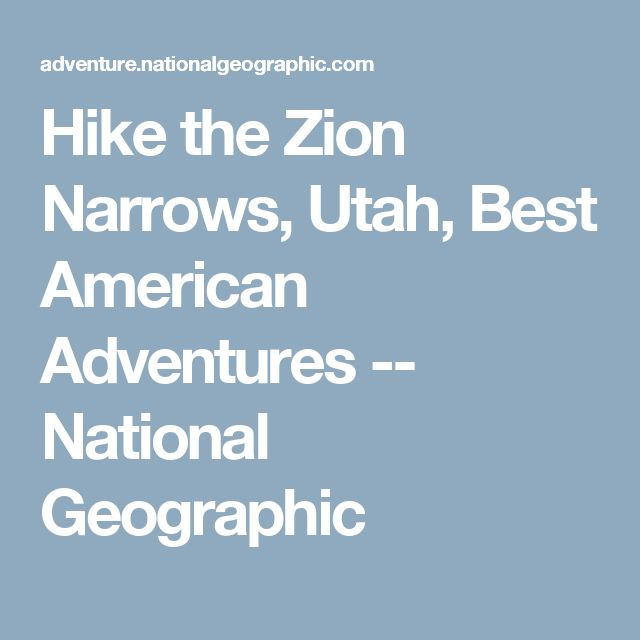 Hike the Zion Narrows, Utah, Best American Adventures -- National Geographic