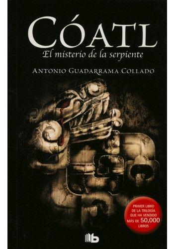 COATL: EL MISTERIO DE LA SERPIENTE | Libros que quiero ...