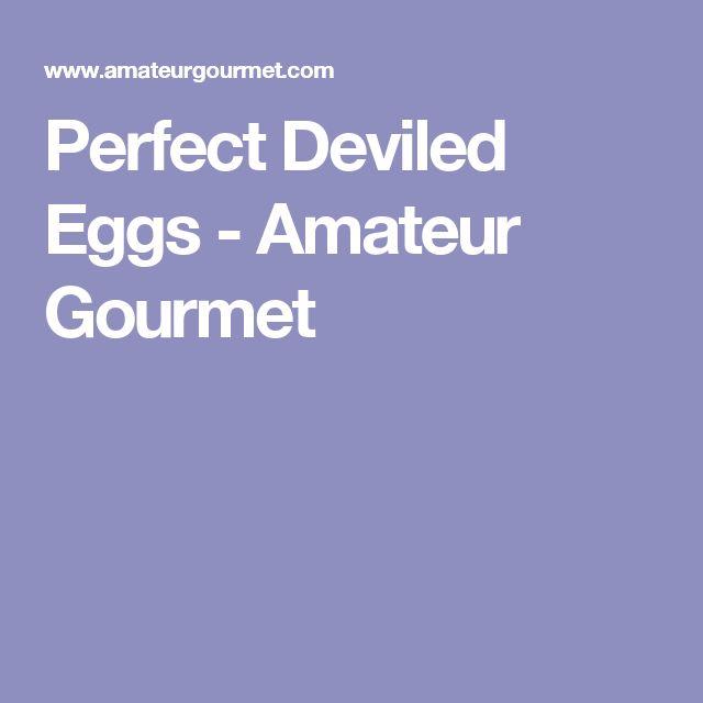 Perfect Deviled Eggs - Amateur Gourmet