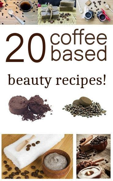 20 DIY Coffee Based Beauty Recipes.