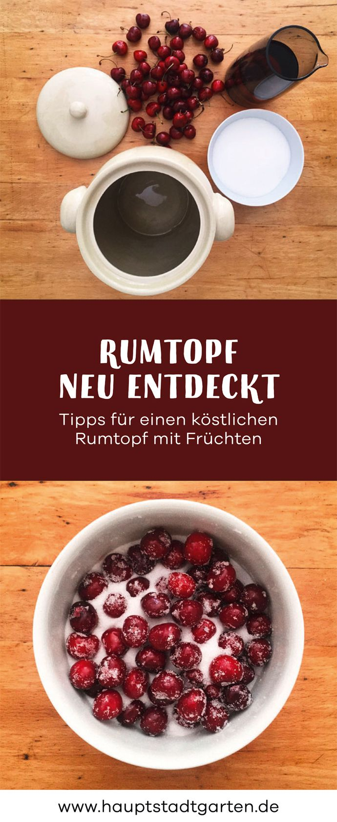 Rezept für einen köstlichen Rumtopf mit verschiedenen Früchten wie Kirschen, Heidelbeeren, Sauerkirschen, Aprikosen, Stachelbeeren, Johannisbeeren.