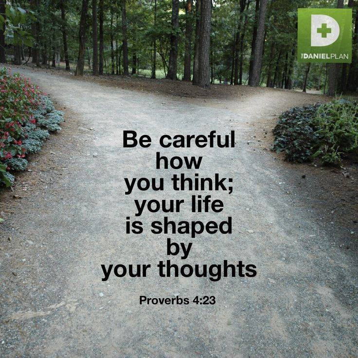 Be careful how you think; your life is shaped by your ...