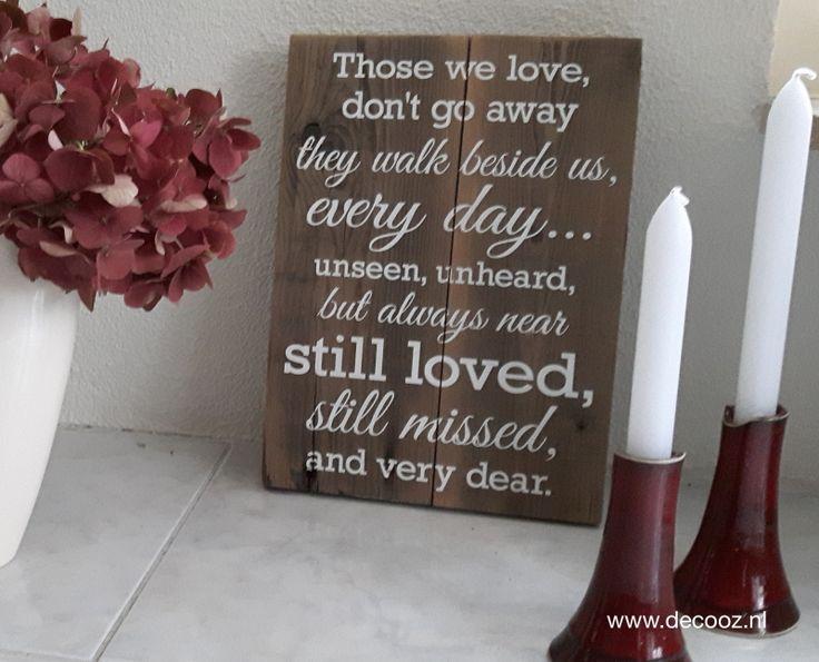 Tekstbord Those we love, don't go away, tekstbord ter herinnering