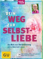 Dein Weg zur Selbstliebe Buch mit Audio-CD - Robert Betz