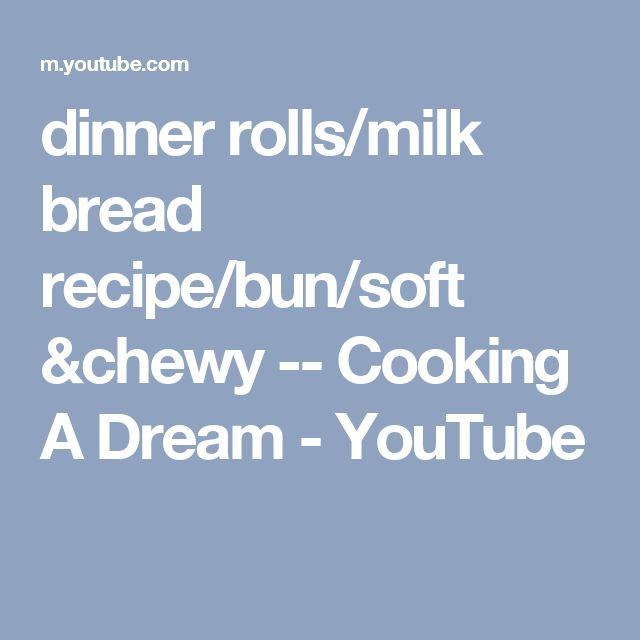 dinner rolls/milk bread recipe/bun/soft &chewy -- Cooking A Dream - YouTube