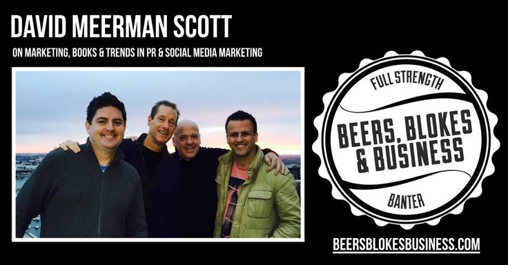David Meerman Scott on Beers, Blokes & Business