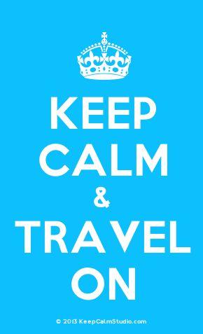'Keep Calm & Travel On' made on Keep Calm Studio: Create your own custom 'Keep Calm & Travel On' posters » Keep Calm Studio