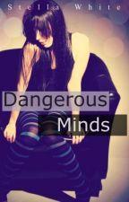 Dangerous Minds [Reescribiendo] de StellaWhite