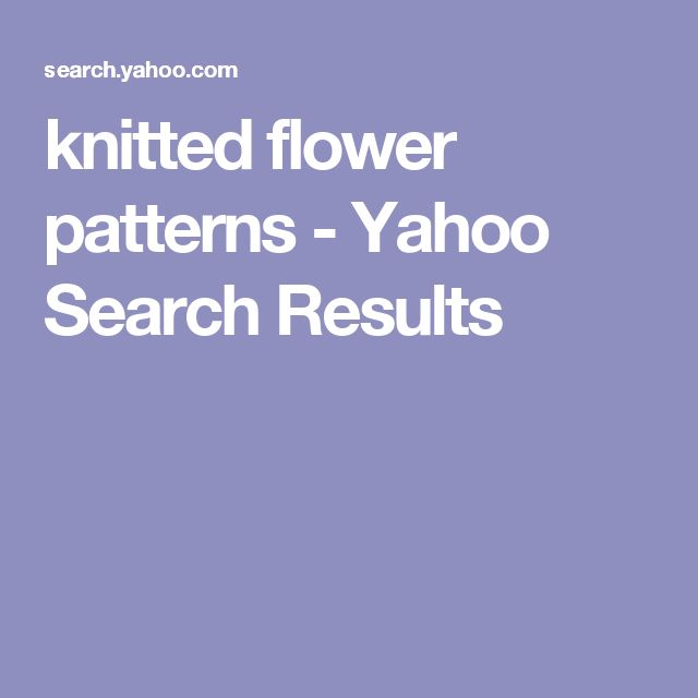 knitted flower patterns - Yahoo Search Results