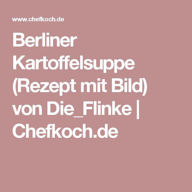Berliner Kartoffelsuppe (Rezept mit Bild) von Die_Flinke | Chefkoch.de