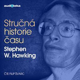 Audiokniha Stručná historie času  - autor Stephen Hawking   - interpret Filip Švarc