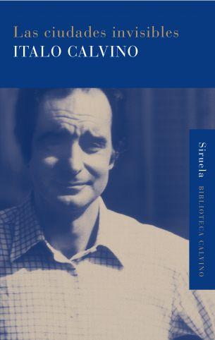 Las ciudades invisibles / Italo Calvino ; traducción de Aurora Bernárdez. Madrid : Siruela, 2008. http://kmelot.biblioteca.udc.es/record=b1407798~S1*gag