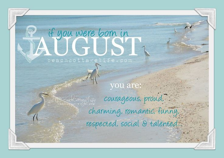 if you were born in August....