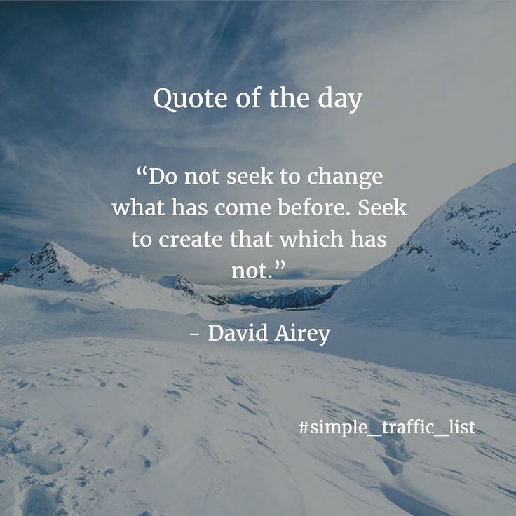 Do not seek to change what has come before. Seek to create that which has not!  #simple_traffic_list #internetmarketing #onlinemarketing #marketing #affiliatemarketing #makemoney #workfromhome #socialmedia #makemoneyonline #emailmarketing #listbuilding #makingmoney #millionairemindset #inboundmarketing #digitalmarketing #salesfunnel #onlinebusiness #webmarketing #marketingtips #marketing101 #beyourownboss #workonline #businessopportunity #socialmediamarketing #smallbusinessowner…
