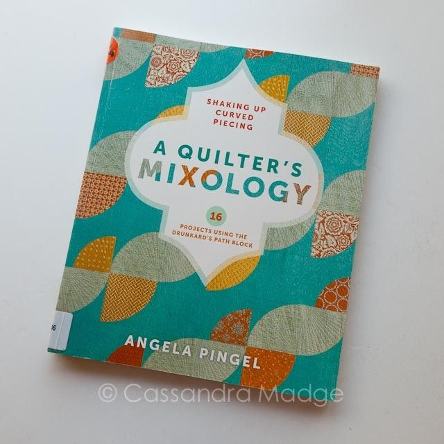 """""""A Quilter's Mixology"""" curved piecing quilting book review"""
