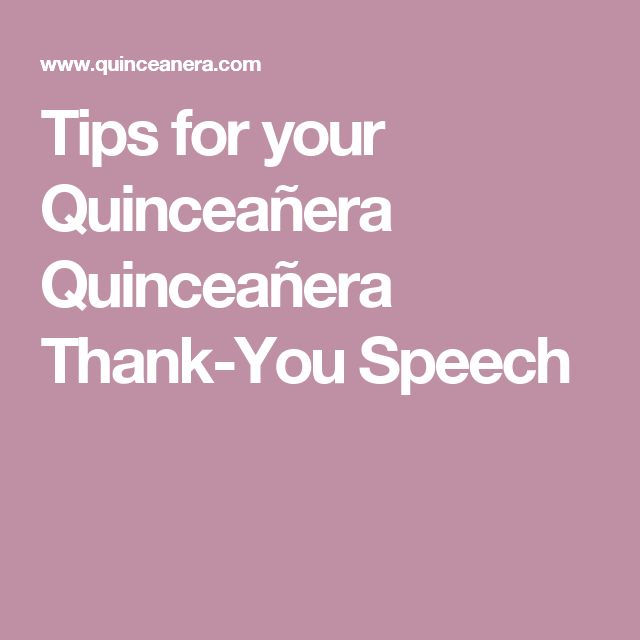 Tips for your Quinceañera Quinceañera Thank-You Speech