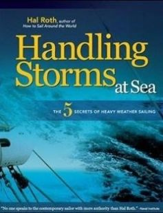 HANDLING STORMS AT SEA: The 5 Secrets of Heavy Weather Sailing free download by Hal Roth ISBN: 9780071496483 with BooksBob. Fast and free eBooks download.  The post HANDLING STORMS AT SEA: The 5 Secrets of Heavy Weather Sailing Free Download appeared first on Booksbob.com.