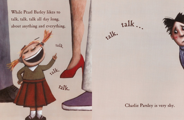 While Pearl Barley likes to talk, talk, talk all day long, about anything and everything,    Charlie Parsley is very shy.