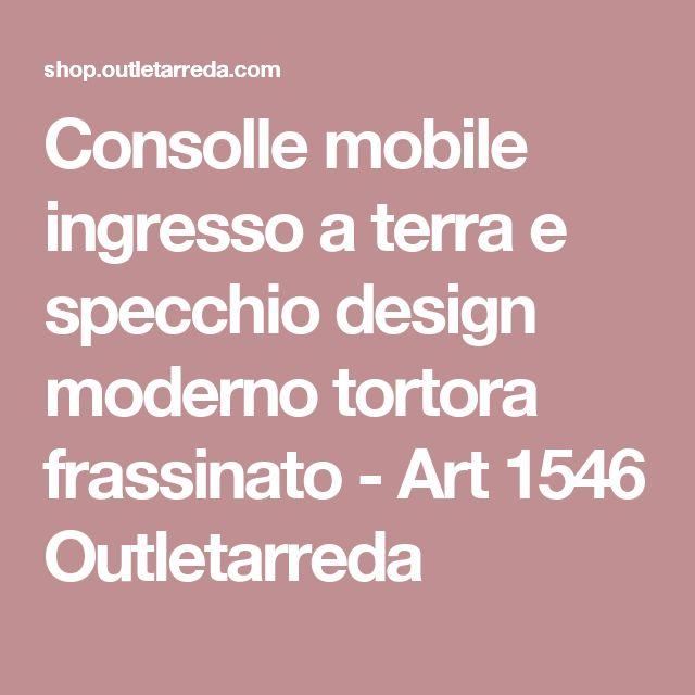 Consolle mobile ingresso a terra e specchio design moderno tortora frassinato - Art 1546 Outletarreda