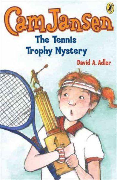 Cam Jansen and the Tennis Trophy Mystery (Cam Jansen Mysteries)