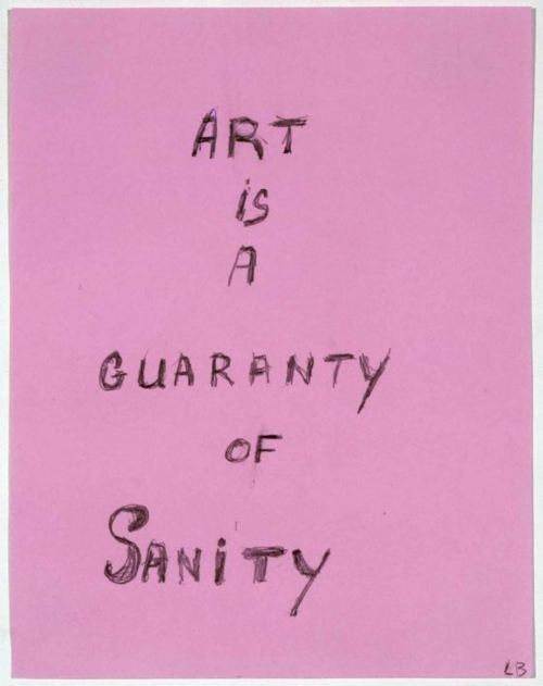 """""""Art is a Guaranty of Sanity"""" louise bourgeois That's why I write http://www.amazon.com/The-Reverse-Commute-ebook/dp/B009V544VQ/ref=tmm_kin_title_0: Artists, Art, Quotes, Bourgeois Art, Louise Bourgeois, Art Is, Sanity"""