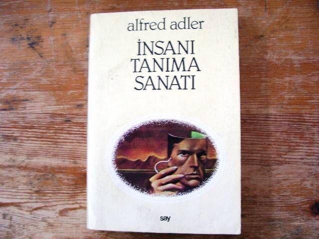 Alfred Adler- İnsanı Tanıma Sanatı