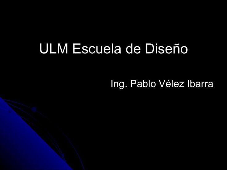 Presentación acerca de la Escuela de Ulm (Autor Ing
