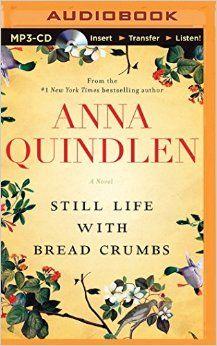 Still Life with Bread Crumbs: A Novel: Anna Quindlen, Carrington MacDuffie: 0889290314604: Amazon.com: Books