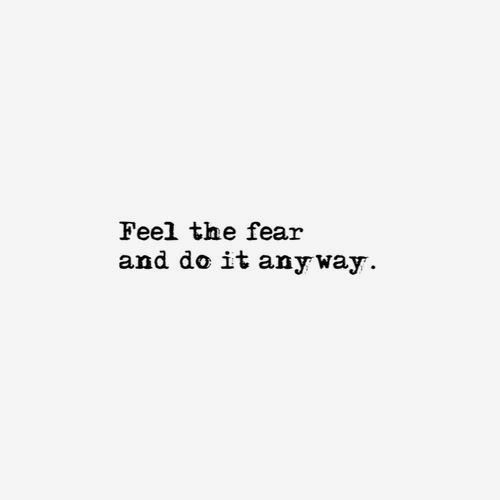 quote feel the fear and do it anyway. All Things Stylish