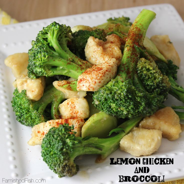 Lemon Chicken and Broccoli | Famished Fish, Finicky Shark