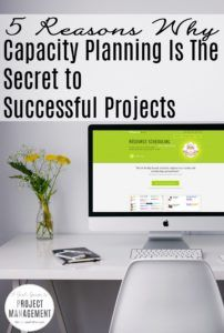 5 Reasons Why Capacity Planning is the Secret to Successful Projects