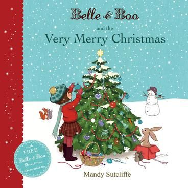 Belle & Boo and the Very Merry Christmas by Mandy Sutcliffe. It's almost Christmas Day. Time to decorate the tree, hang up stockings and bake delicious treats. Boo thinks the best thing about Christmas is the presents waiting for him under the tree. But, with a little help from his friend Belle, Boo learns that kindness and sharing will make for the merriest Christmas of all.