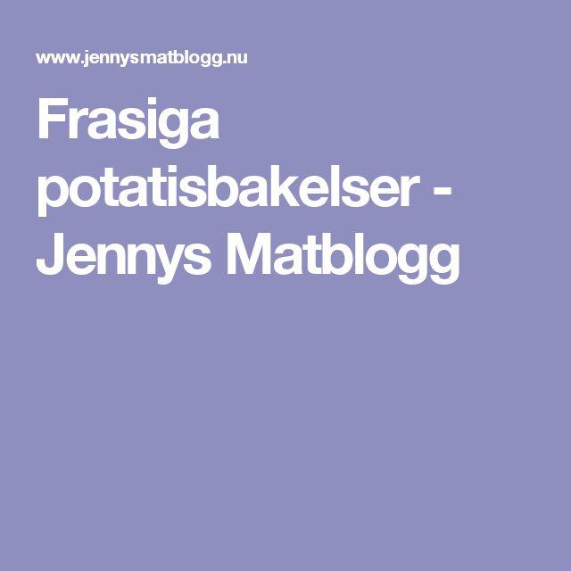 Frasiga potatisbakelser - Jennys Matblogg