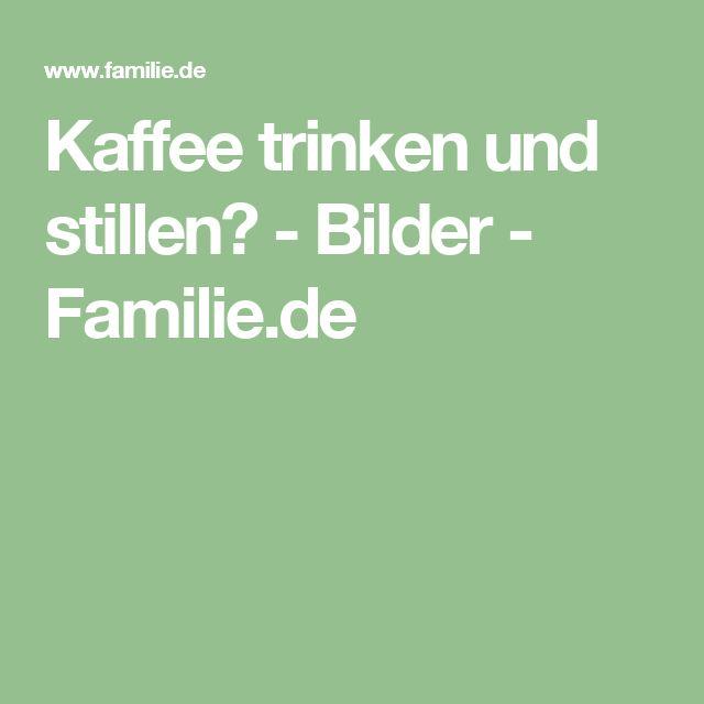 Kaffee trinken und stillen? - Bilder - Familie.de