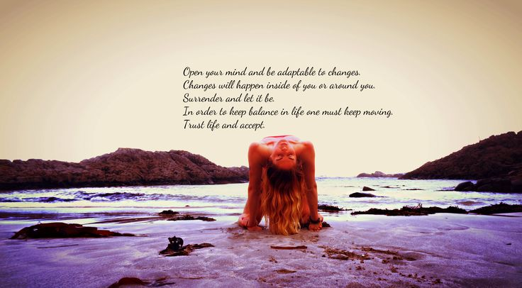 Trust yourself enough.Be adaptable to changes. Keep balance ,keep moving and accept.#MyYoga #BeachYoga