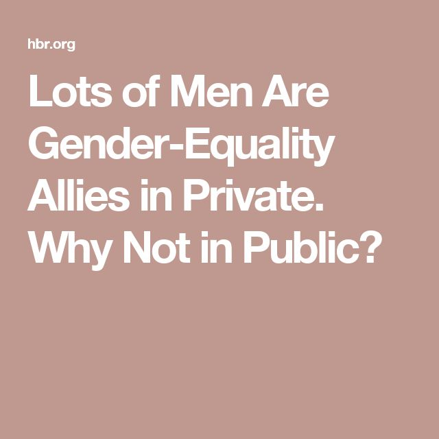 Lots of Men Are Gender-Equality Allies in Private. Why Not in Public?