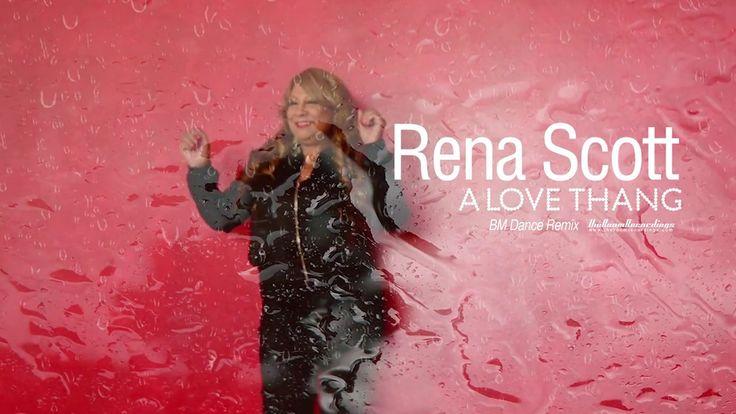 Rena Scott - A Love Thang (BM Dance Remix) - YouTube