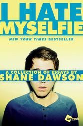 I Hate Myselfie - A Collection of Essays by Shane Dawson ebook by Shane Dawson #KoboOpenUp #blogger #vlogger #ShaneDawson #ebook