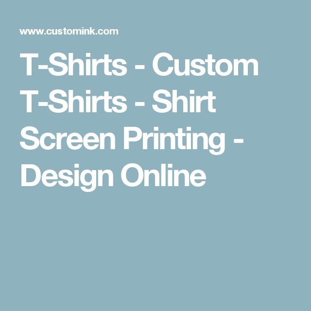 T-Shirts - Custom T-Shirts - Shirt Screen Printing - Design Online