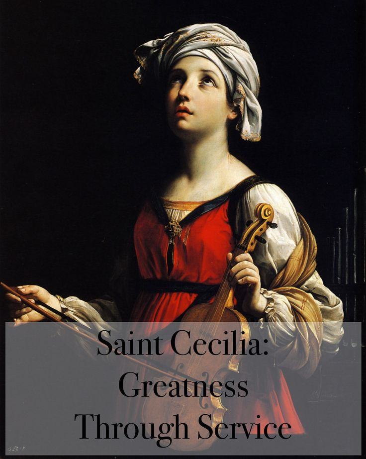 Saint Cecilia: Greatness Through Service – freshman catholic Patron saint of music