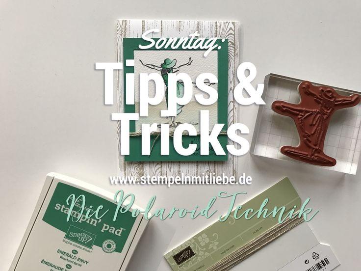 Stampin Up - Die Polaroid Technik - Stempeltechniken - Anleitungen - Tutorial - Sonntag: Tipps & Tricks - Tipps und Tricks ♥ StempelnmitLiebe