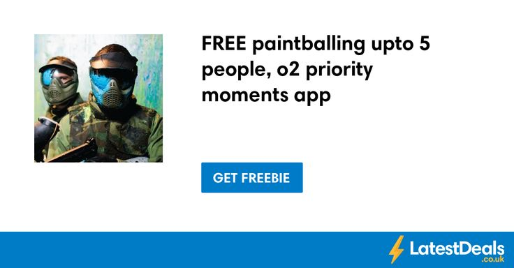 FREE paintballing upto 5 people, o2 priority moments app