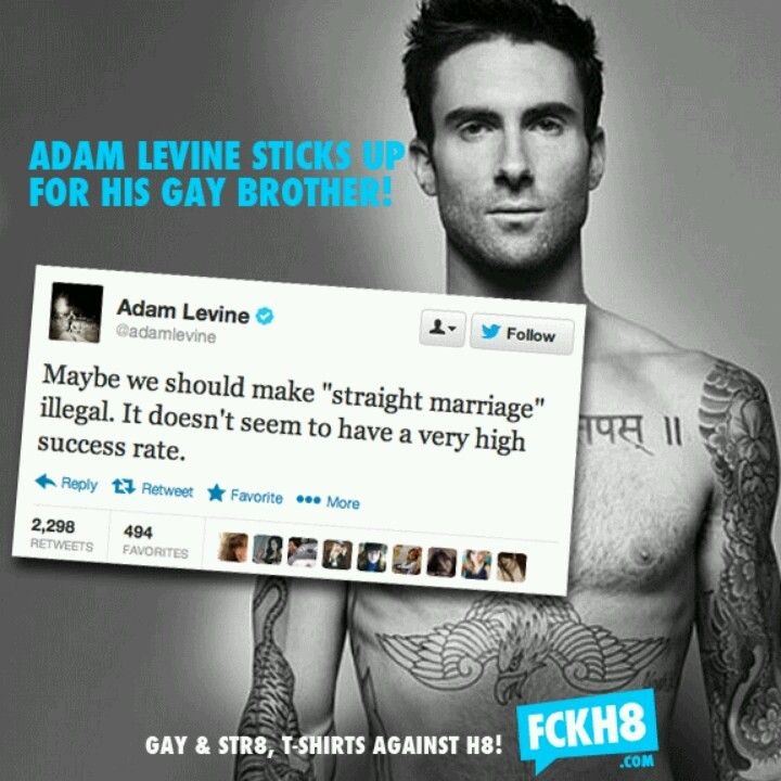 """Maybe we should make """"straight marriage"""" illegal. It doesn't seem to have a very high success rate.  ~Adam Levine"""