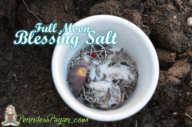 Penniless Pagan: Full Moon Goddess Blessing Salt