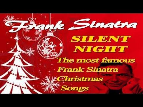 Frank Sinatra - Silent Night - The Most Famous Frank Sinatra Christmas Songs - YouTube