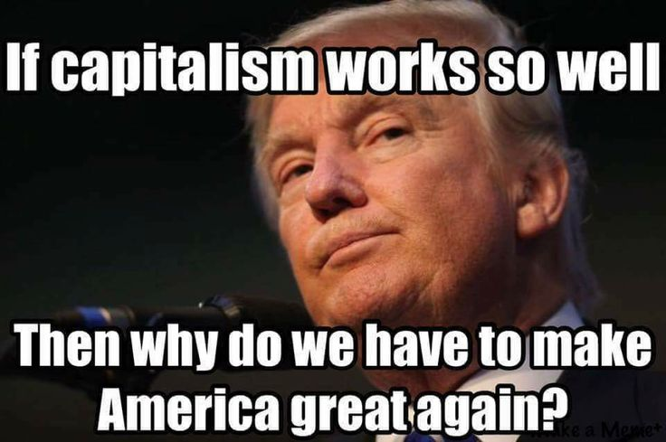 ...Because today's unfettered capitalism doesn't work well. Witness the trump family abuses of the 'free market' that we've only begun to see. We need more, not fewer, regulations to bring 'the invisible hand' out of the shadows. Adam Smith, a founding father of economics, would absolutely agree that too much capitalism, exploited by too few amoral actors, is in dire need of serious reform if we want to 'make America great again.'