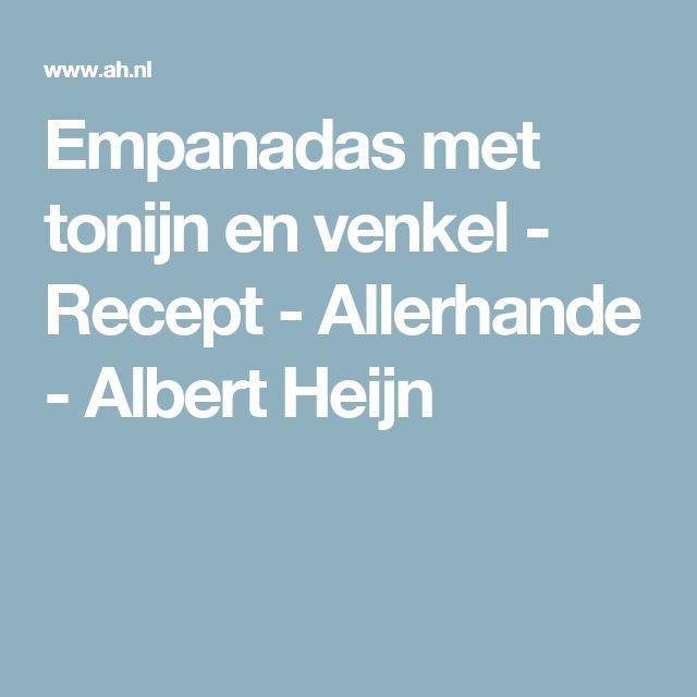 Empanadas met tonijn en venkel  - Recept - Allerhande - Albert Heijn