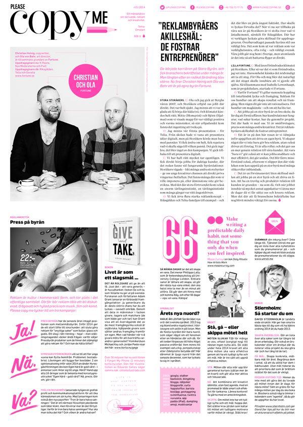 """Please copy me #15. Tema: Omstart. Christian Heinig och Ola von Bahr: """"Vi har haft rätt mycket tur"""" / Jörn Arnell: """"Hjärnan gillar att ha roligt"""" / Reklamkritik: Pressbyrån, Hyresgästföreningen och Frälsningsarmén / Ge och ta / Utan iPhone / Vanedagar / Nyord eller nuord? / Mejlöversvämning / Ståmöten, gåmöten, hoppmöten / David Stiernholm ger bästa omstartstipsen / Copyskolan del tre / Fotospaning / Åpet skåp / Emma Hanquist / Röda vin(n)are / Älska Alex!"""